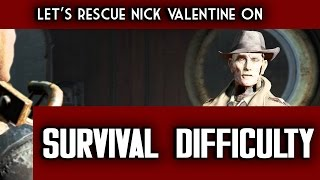 Let's Rescue Nick on SURVIVAL Difficulty - Fallout 4 with Oxhorn