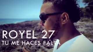 Royel 27 - Tu Me Haces Falta (Vídeo Oficial) By: KM Films