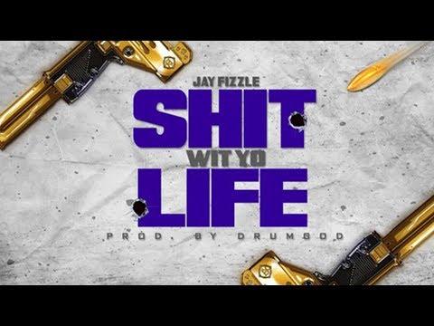 Jay Fizzle - Shit Wit Yo Life [Prod. by DrumGod]
