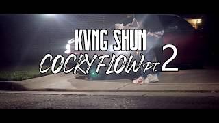 Kvng Shun - Cocky Flow PT2 (Exclusive Music Video)