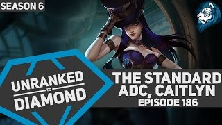The Standard ADC, CAITLYN - Unranked to Diamond - Episode 186