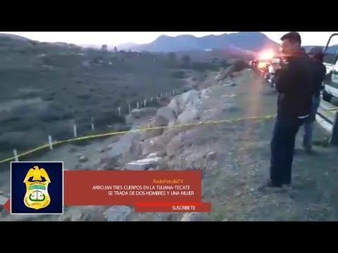 Arrojan tres cuerpos sobre la TijuanaTecate