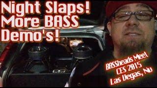 Night Slaps - More BASS Demo's! - BASSHEADS Meet CES 2015 Las Vegas