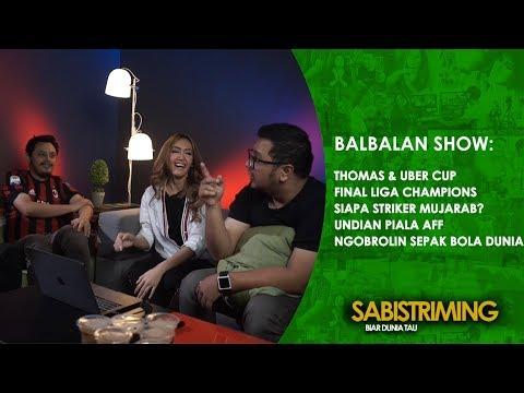 Balbalan Show 3 Mei 2018 : Thomas & Uber Cup
