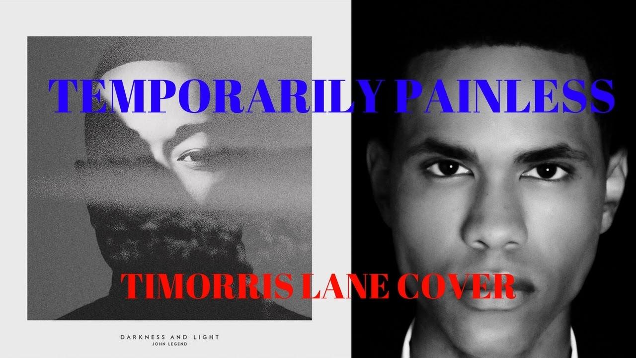Download John Legend - Temporarily Painless - Timorris Lane Cover