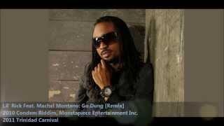 "Lil Rick Feat. Machel Montano - Go Dung (Remix) ""2011 Soca Music"""