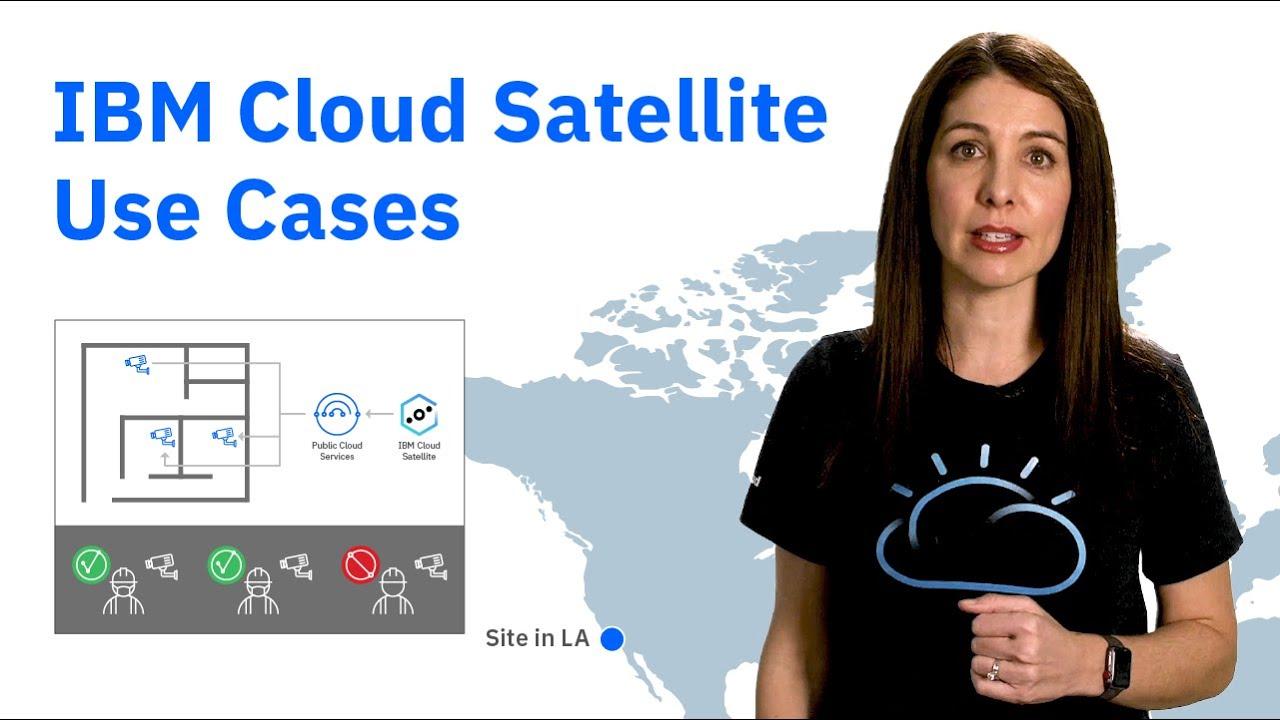 IBM Cloud Satellite Use Cases