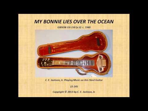 MY BONNIE LIES OVER THE OCEAN, Played By C. E. Jackson, Jr.