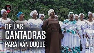 El mensaje de las cantaoras de Tumaco al presidente Duque en Semana Santa | Noticias
