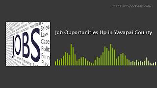 Job Opportunities Up in Yavapai County