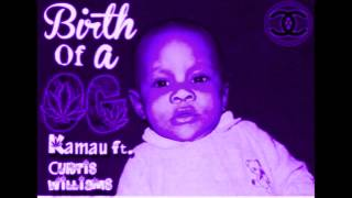 "Mauie The King Jr Ft Curtis Williams ""BirthOFaOG"" (chopped&screwed) Thumbnail"