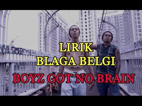 BELAGA BELGI -  BOYZ GOT NO BRAIN (LIRIK)