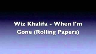 Download Wiz Khalifa - When I'm Gone (Rolling Papers) [Lyrics in the Description] MP3 song and Music Video