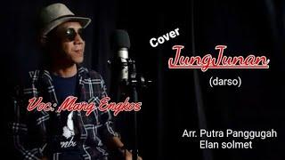 Cover JUNGJUNAN (darso) Voc: Mang Engkos   Putra panggugah ~ Versi elan solmet