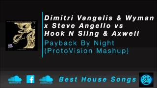 Dimitri Vangelis & Wyman x Steve Angello vs Hook N Sling - Payback By Night (ProtoVision Mashup)
