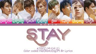 Ateez  에이티즈  – Stay  Color Coded Lyrics/han/rom/eng/pt-br
