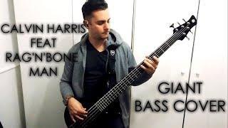 Calvin Harris feat Rag'n'Bone Man - Giant   BASS COVER   Video