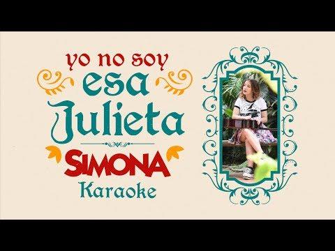 SIMONA   YO NO SOY ESA JULIETA (KARAOKE OFICIAL)