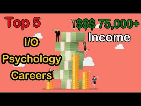 Top 5 Careers In I/O Psychology That Earn $75,000 |Best Careers In Industrial Organizatio Psychology