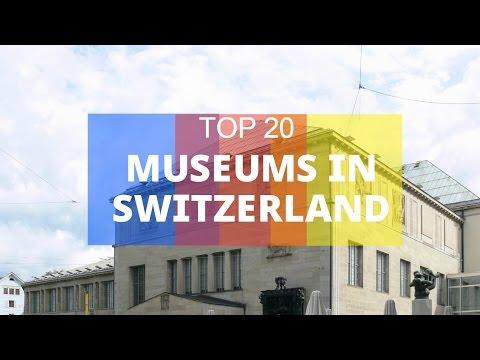 Top 20. Best Museums in Switzerland