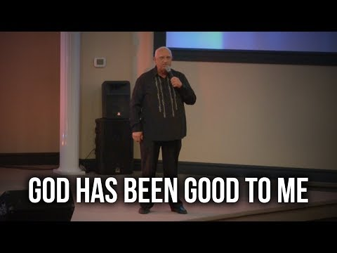 """God Has Been Good to Me"" – Gordon Mallory"