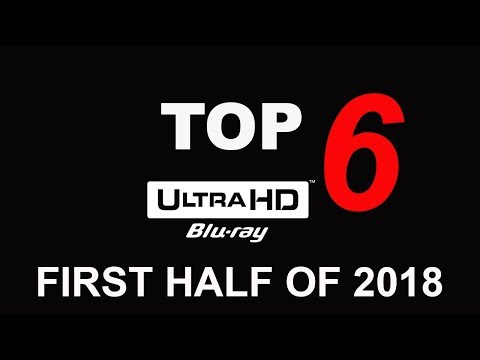 TOP 4K Blu-rays First Half 2018