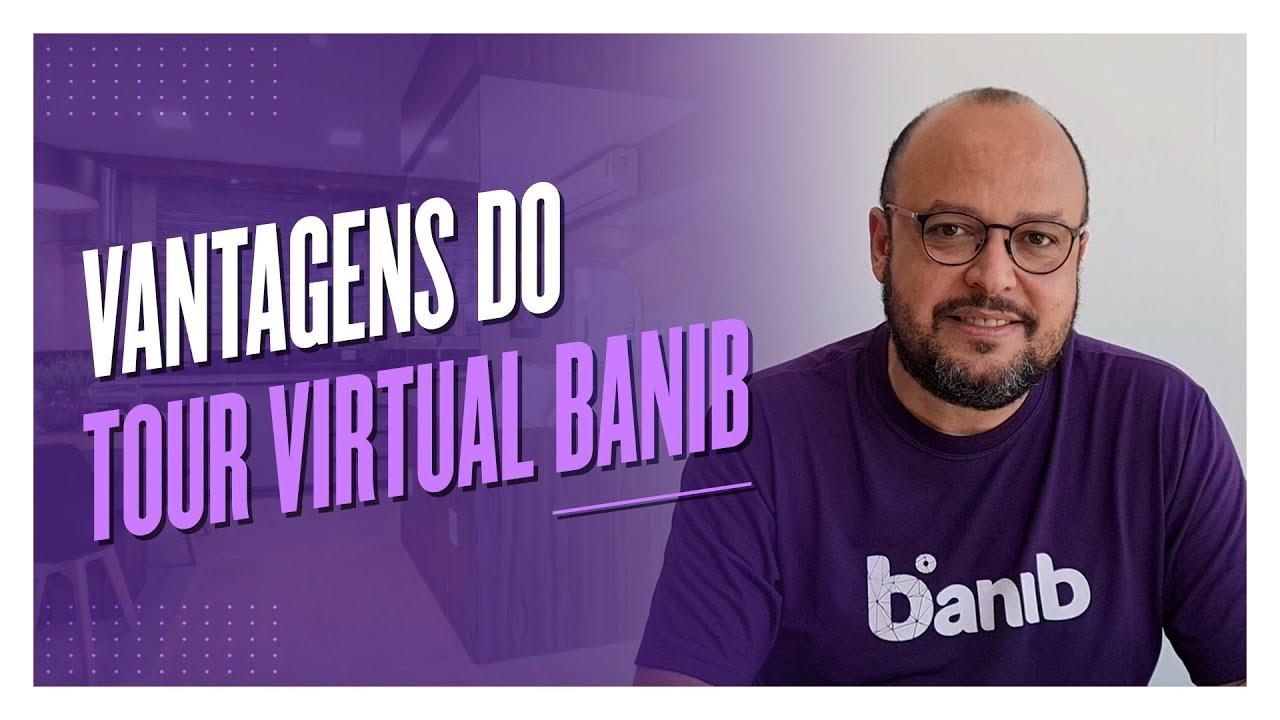 Você conhece as vantagens do Tour Virtual Banib? Acompanhe: