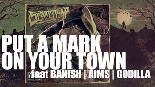 SCARCITYBP - PUT A MARK ON YOUR TOWN feat BANISH, AIMS, GODILLA (BTB)