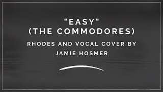 """""""Easy"""" (The Commodores) cover by Jamie Hosmer"""