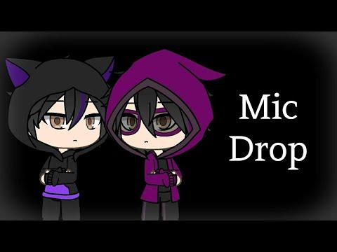 Mic Drop (Gacha Life) ._.