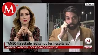 AMLO está revisando hospitales, no hay crisis: Antonio Attolini