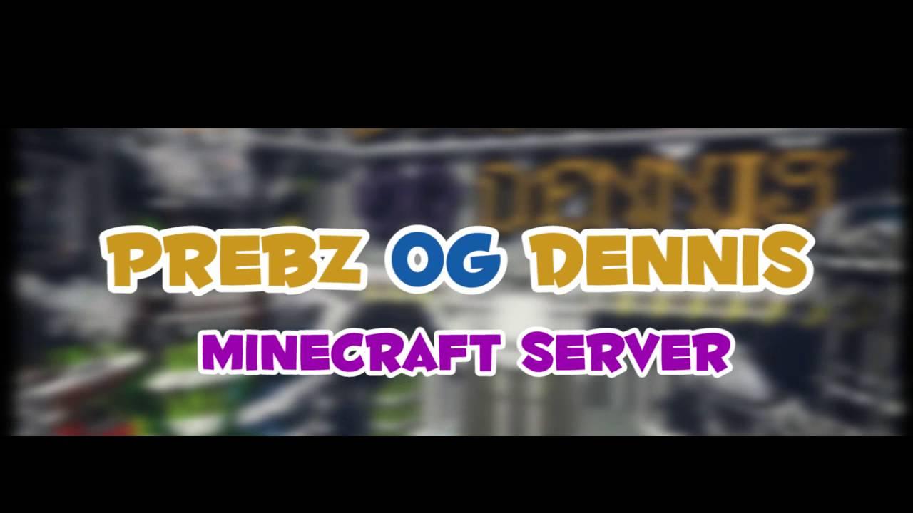 Prebz Og Dennis Server Trailer Youtube