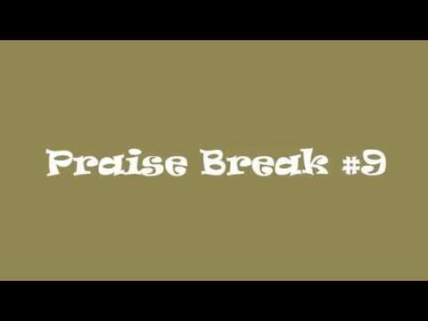 Praise Break #9