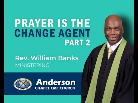 Prayer Is The Change Agent - Part 2