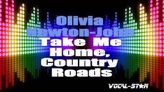 Olivia Newton-John Take Me Home, Country Roads (Karaoke Version) with Lyrics HD Vocal-Star Karaoke