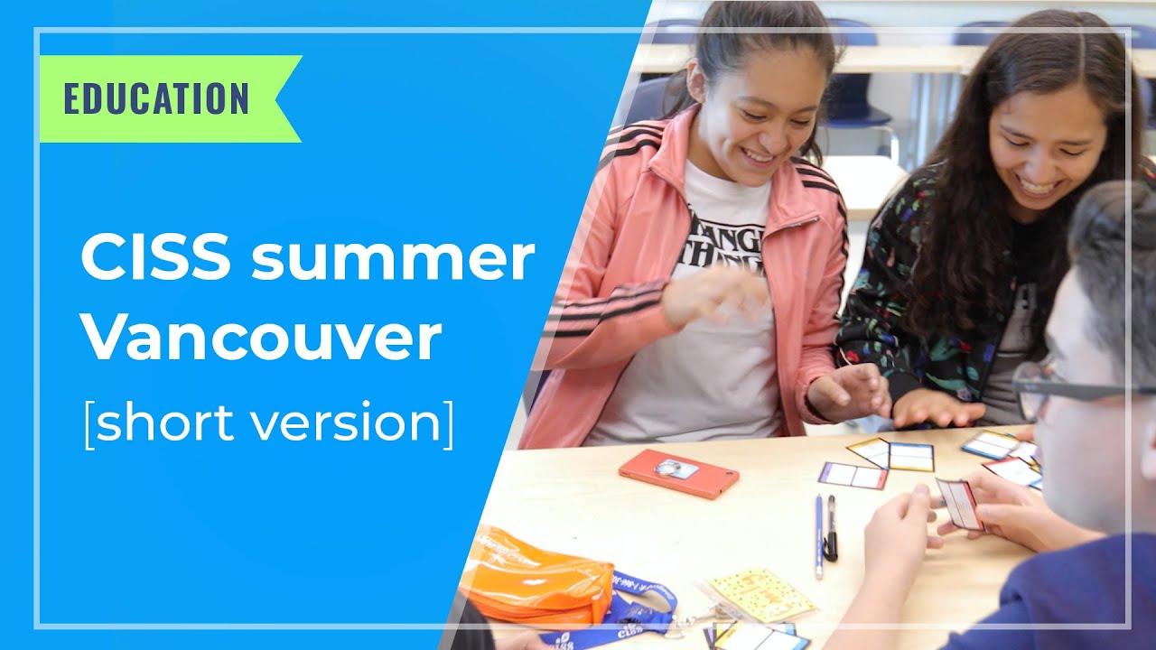 EDUCATION: CISS Summer Vancouver (short version)