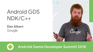 Android GDS NDK/C++ (Android Game Developer Summit 2018)