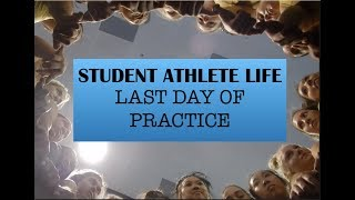 A Day in the Life of a Student Athlete - Last Day of Practice (Senior Edition)
