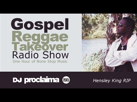 GOSPEL REGGAE 2017  - One Hour Gospel Reggae Takeover Show - DJ Proclaima June 16th