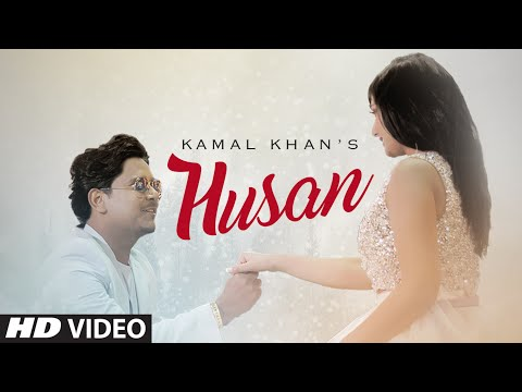 Kamal Khan: Husan Full Video Song   Latest Punjabi Song 2016