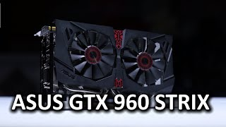 aSUS GeForce GTX 960 STRIX - The New Sweet Spot for Gamers?