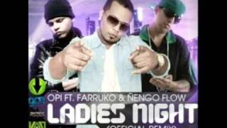 Opi ft Farruco y Nengo flow - Ladies Night (Official Remix)