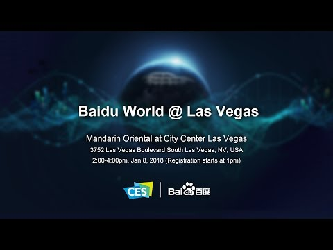Baidu World @ Las Vegas - CES 2018 Launch Event - Live Stream