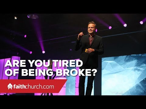 Are You Tired Of Being Broke? with Pastor David Crank - FaithChurch.com