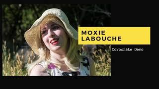 Moxie LaBouche - Corporate Narration Demo
