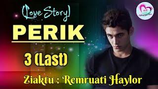 PERIK - 3 (Last) | Ziaktu : Remruati Haylor Bawitlung