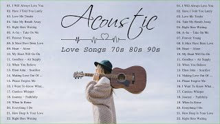 Acoustic Love Songs 70s 80s 90s | Top Classic Love Songs Of All Time