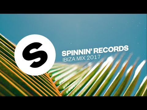 Spinnin' Records Ibiza Mix 2017