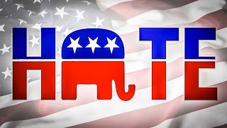 Let's Just Say It – Republicans Hate America