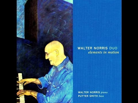 Walter Norris & Putter Smith  Elements in Motion